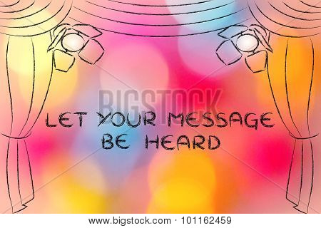 Let Your Message Be Heard