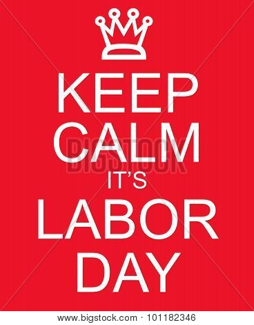 Keep Calm It's Labor Day Red Sign