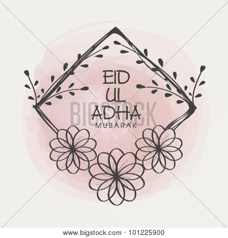 Muslim Community Festival of Sacrifice, Eid-Ul-Adha Mubarak with beautiful floral decorated frame.