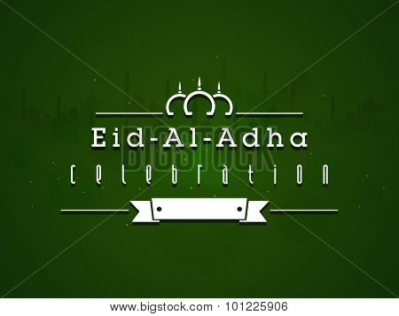 Beautiful greeting card design with silhouette of Mosque on green background for Muslim Community Festival of Sacrifice, Eid-Al-Adha celebration.