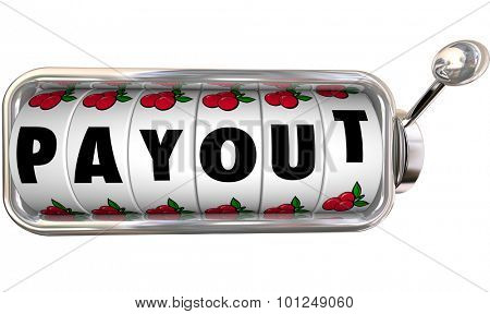 Payout word on slot machine dials to illustrate winning a big jackpot, earnings, payment, cash, money or income from investment, gambling or other financial activity