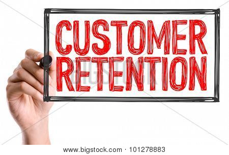 Hand with marker writing the text Customer Retention