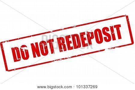 Do Not Redeposit