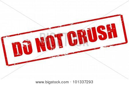 Do Not Crush