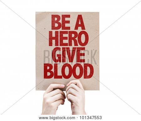 Be a Hero Give Blood cardboard isolated on white