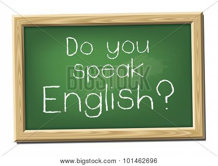 A chalk board with the message Do you speak English?