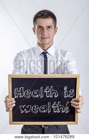 Health Is Wealth!