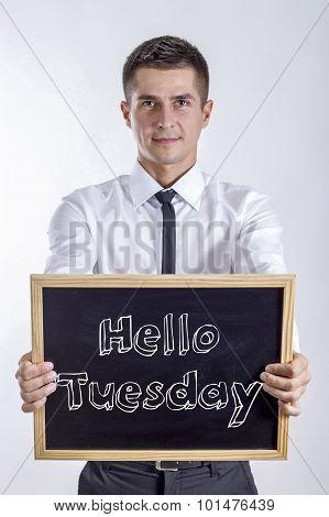 Hello Tuesday