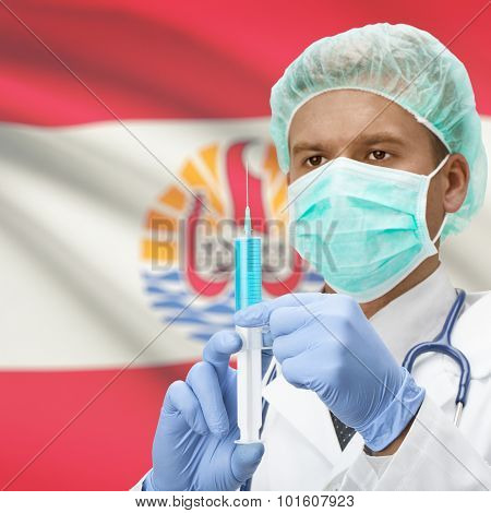 Doctor With Syringe In Hands And Flag On Background Series - French Polynesia