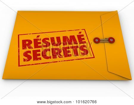 Resume Secrets words stamped on yellow envelope to illustrate tips, guidance, advice and instructions for a job interview or applying for an open position