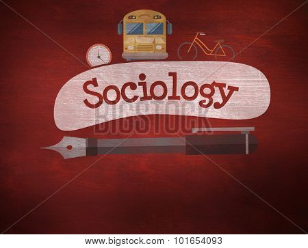 The word sociology and school graphics against desk
