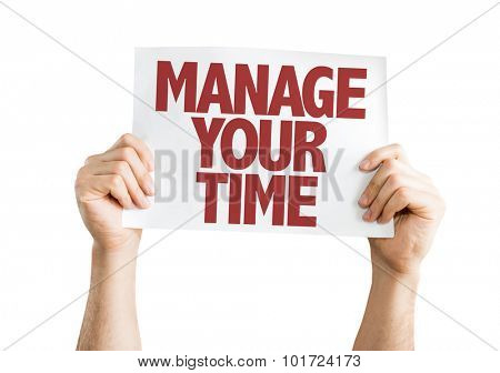 Manage Your Time placard isolated on white