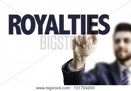 Business man pointing the text: Royalties