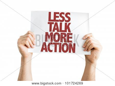 Less Talk More Action placard isolated on white