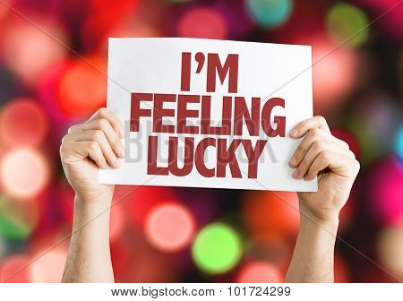 Im Feeling Lucky placard with bokeh background
