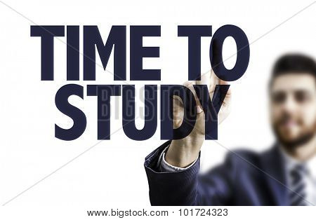 Business man pointing the text: Time to Study