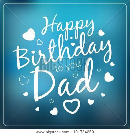 Typography Vector Happy Birthday To You Dad Card Template. Vintage Happy Birthday Typographical Back