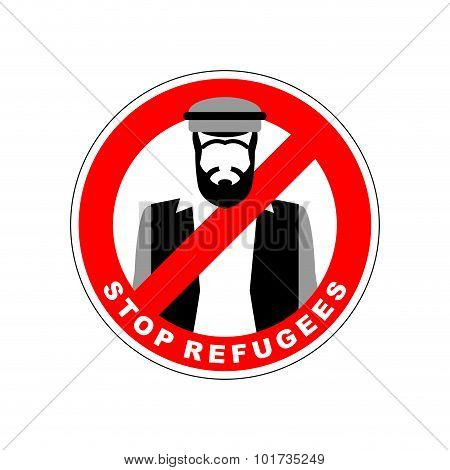 Ban Immigrants. Stop Refugee. Red Forbidding Character. Syrian Man In National Costume Crossed Out R