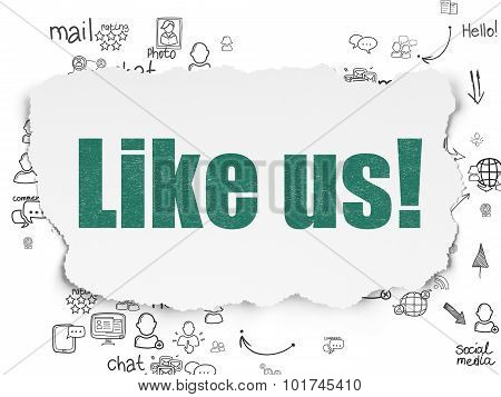 Social network concept: Like us on Torn Paper
