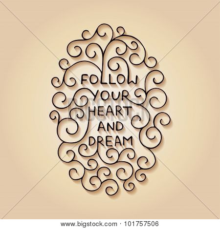 Follow your heart and dream on beige background with shadows