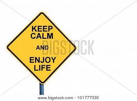 Yellow Roadsign With Keep Calm And Enjoy Life Message