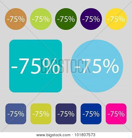 75 Percent Discount Sign Icon. Sale Symbol. Special Offer Label. 12 Colored Buttons. Flat Design. Ve