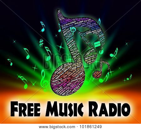 Free Music Radio Represents For Nothing And Gratis