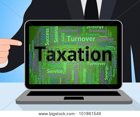 Taxation Word Shows Duty Taxes And Words