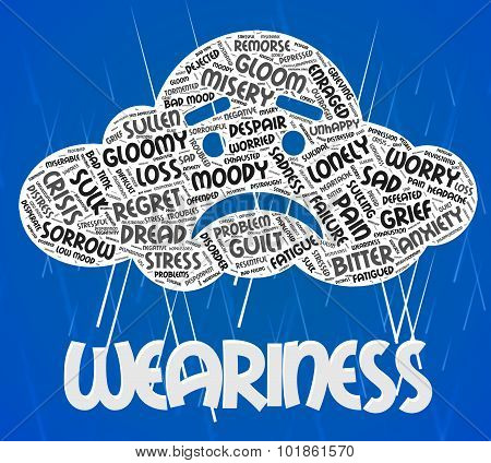 Weariness Word Indicates Exhausted Lifeless And Sleepiness