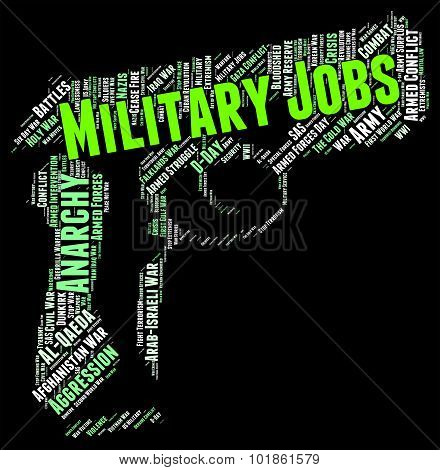 Military Jobs Indicates Armed Forces And Army