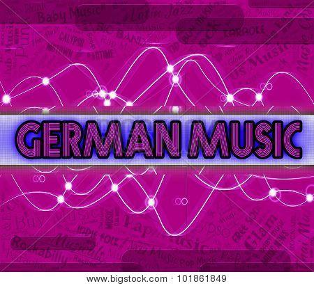 German Music Indicates Sound Tracks And Deutsche