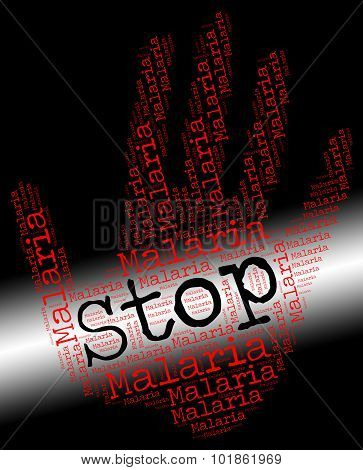 Stop Malaria Represents No Stops And Stopped