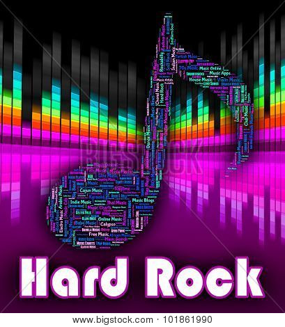 Hard Rock Music Represents Sound Tracks And Harmonies