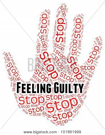 Stop Feeling Guilty Means Self Condemnation And Contriteness