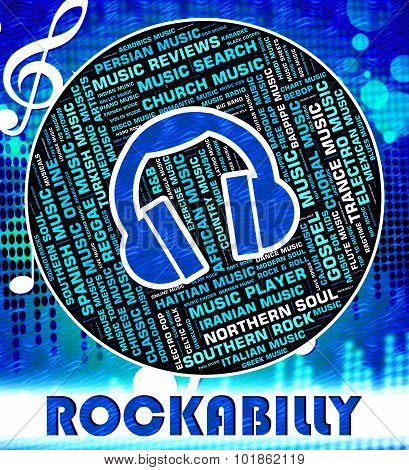 Rockabilly Music Indicates Sound Tracks And Acoustic