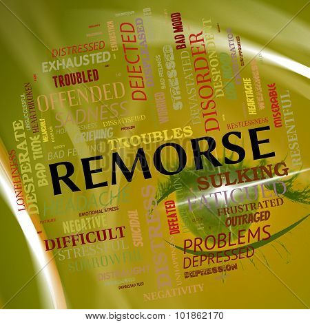 Remorse Word Shows Guilty Conscience And Contrition