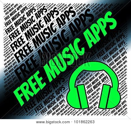 Free Music Apps Indicates Sound Track And Applications