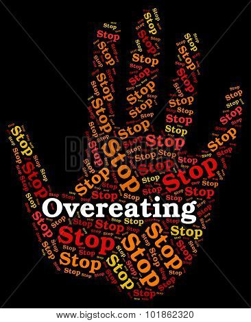 Stop Overeating Means Warning Sign And Control
