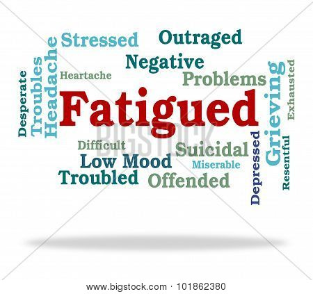 Fatigued Word Shows Lack Of Energy And Drowsiness