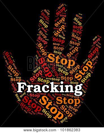 Stop Fracking Shows Warning Sign And Control