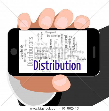 Distribution Word Represents Supply Chain And Delivery