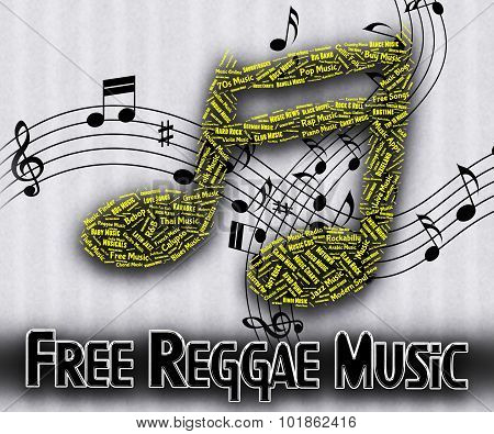 Free Reggae Music Indicates For Nothing And Complimentary