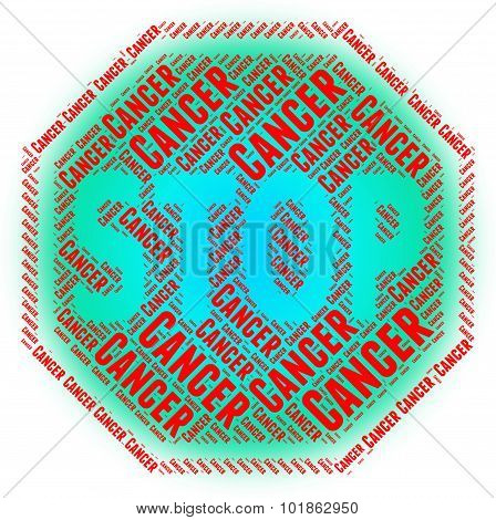 Stop Cancer Indicates Malignant Growth And Control