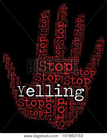 Stop Yelling Indicates Warning Sign And Control