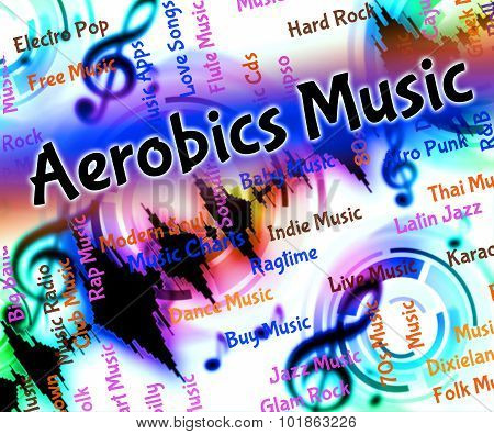 Aerobics Music Indicates Sound Track And Audio