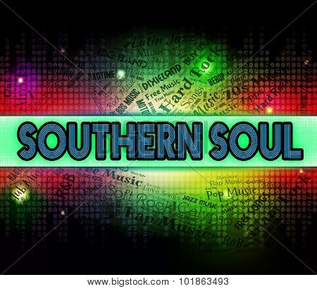 Southern Soul Represents Rhythm And Blues And American