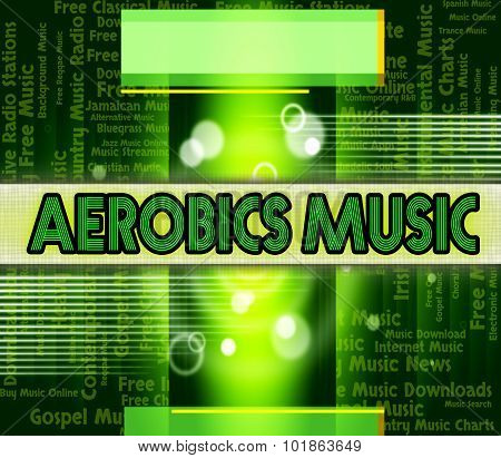 Aerobics Music Indicates Sound Tracks And Acoustic