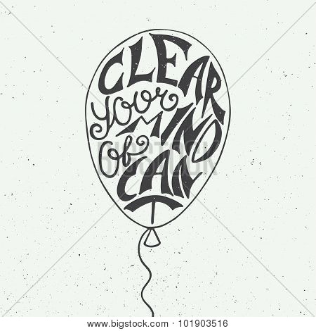 Clear Your Mind Of Can't On Vintage Background