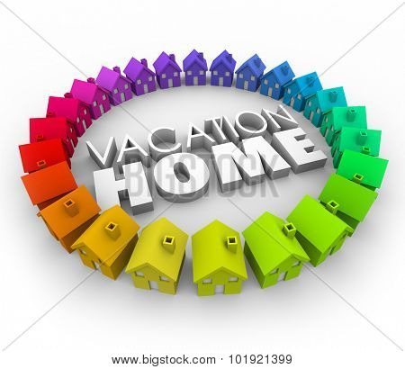 Vacation Home words in real estate house circle to illustrate traveling to holiday destination and booking rooms at a place to relax and enjoy time off