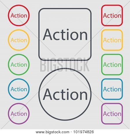 Action Sign Icon. Motivation Button With Arrow. Symbols On The Round And Square Buttons With Frame.